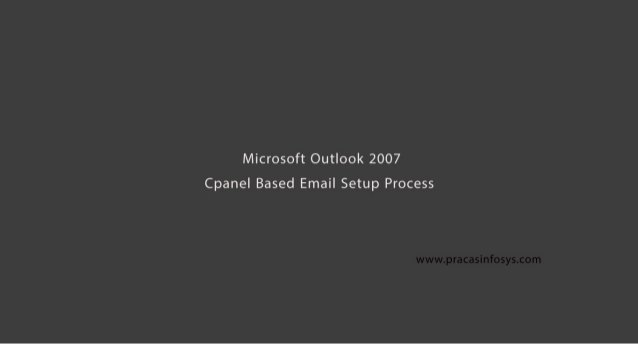Outlook 2007 Setup with custom domain cpanel based email