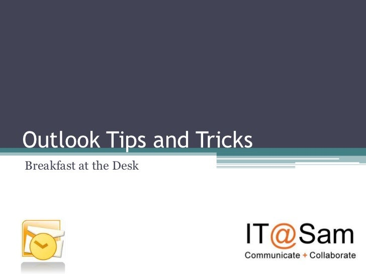 Outlook Tips and TricksBreakfast at the Desk