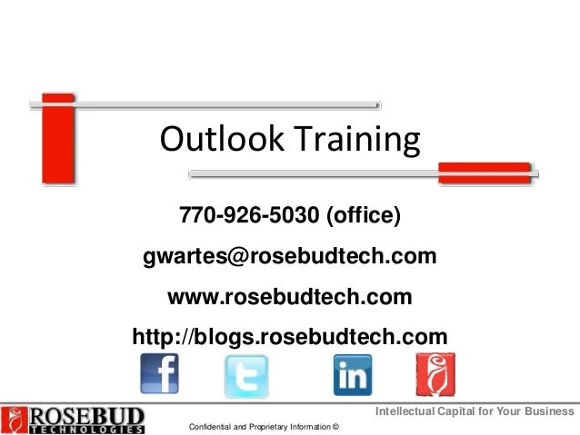 Intellectual Capital for Your Business Confidential and Proprietary Information © Outlook Training 770-926-5030 (office) g...