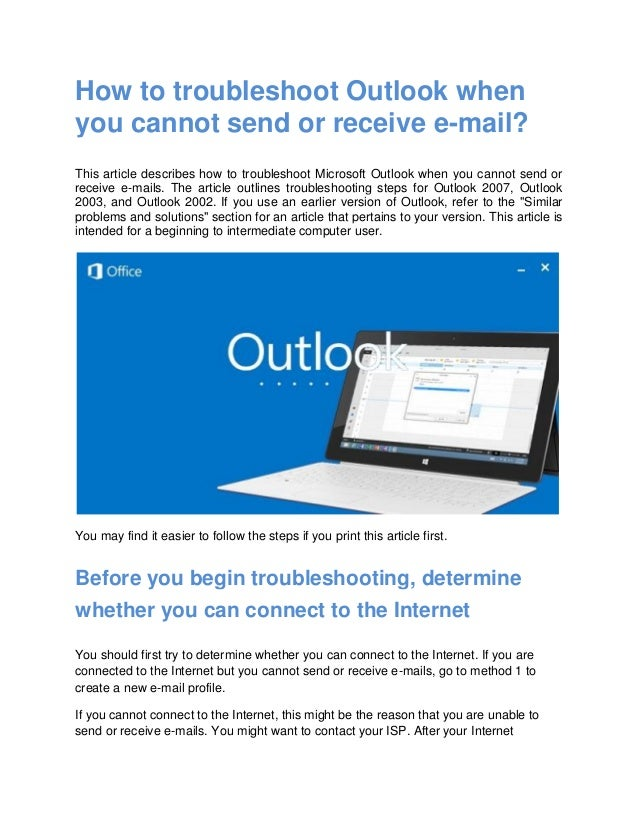 How to troubleshoot Outlook when you cannot send or receive e-mail? This article describes how to troubleshoot Microsoft O...