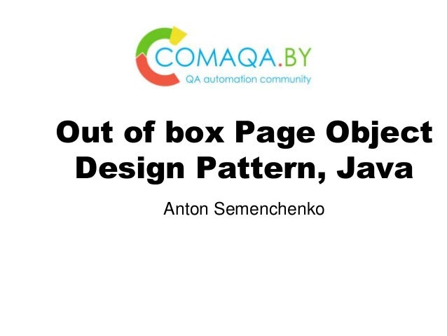 Anton Semenchenko Out of box Page Object Design Pattern, Java