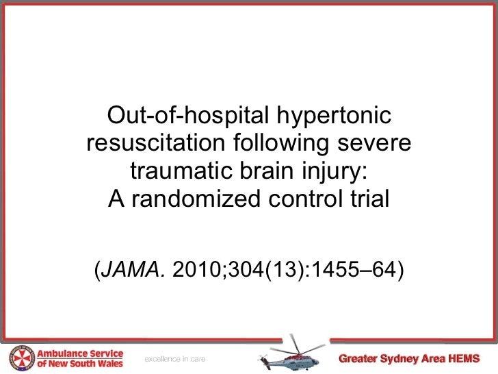 Out-of-hospital hypertonic resuscitation following severe traumatic brain injury: A randomized control trial ( JAMA.  2010...