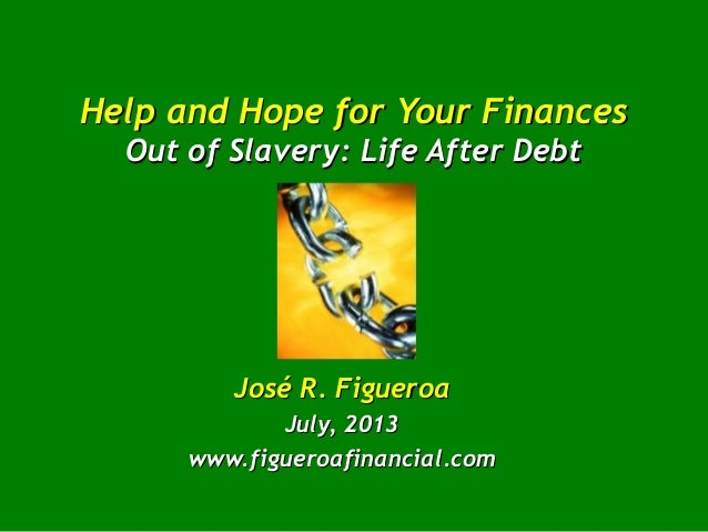 Help and Hope for Your FinancesHelp and Hope for Your Finances Out of Slavery: Life After DebtOut of Slavery: Life After D...