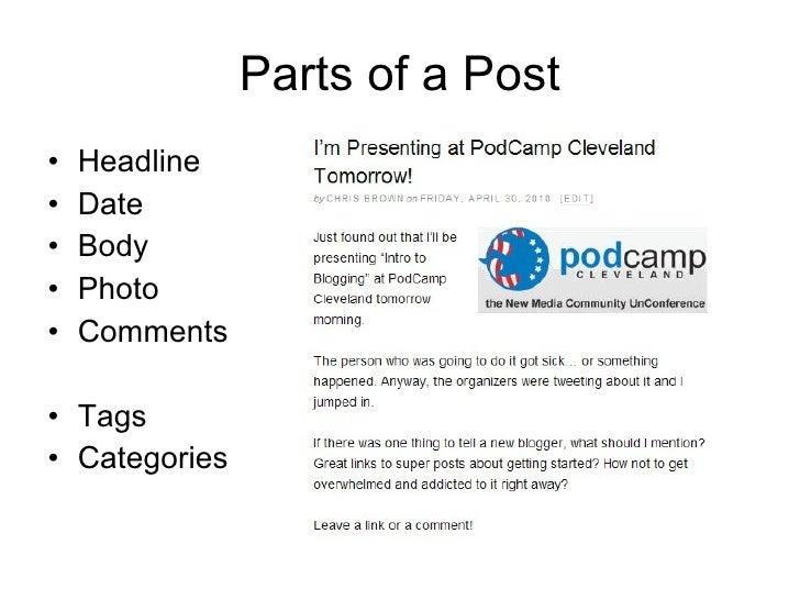 Parts of a Post <ul><li>Headline </li></ul><ul><li>Date </li></ul><ul><li>Body </li></ul><ul><li>Photo </li></ul><ul><li>C...