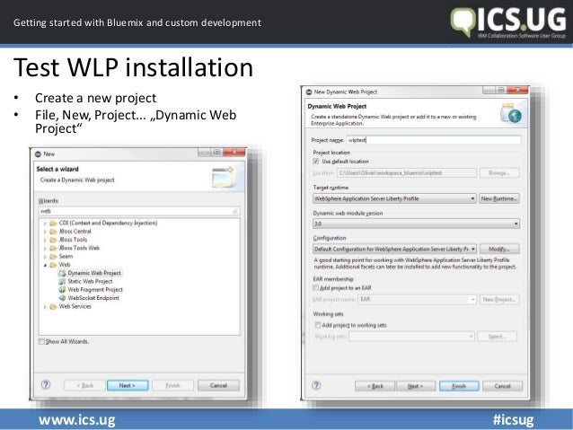 www.ics.ug #icsug Getting started with Bluemix and custom development Test WLP installation • Create a new project • File,...