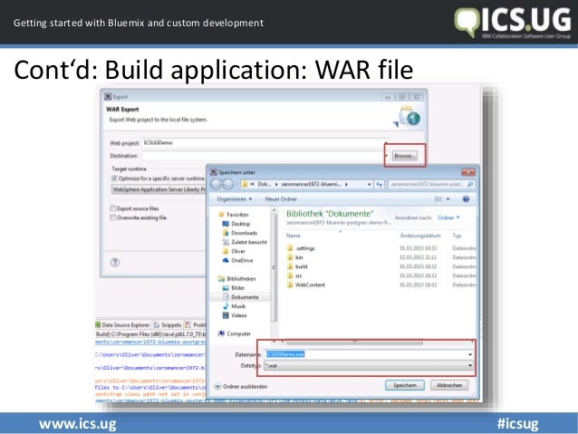 www.ics.ug #icsug Getting started with Bluemix and custom development Cont'd: Build application: WAR file