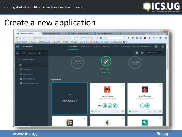 www.ics.ug #icsug Getting started with Bluemix and custom development Create a new application