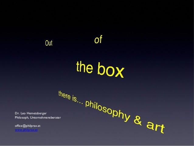 Dr. Leo Hemetsberger  Philosoph, Unternehmensberater  office@philprax.at  www.philprax.at