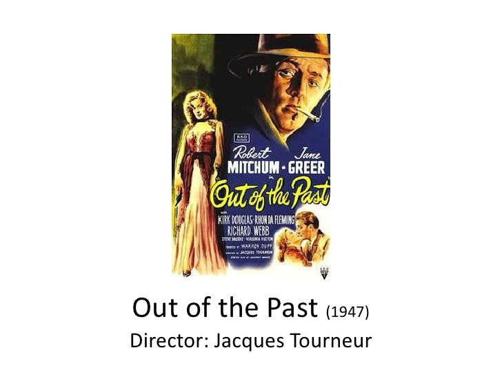 Out of the Past (1947)Director: Jacques Tourneur