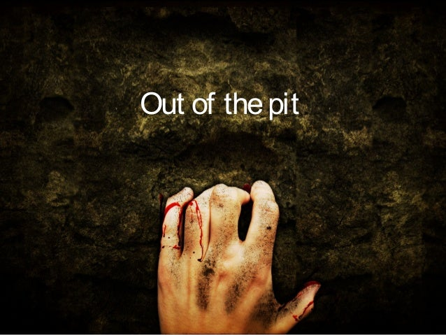 Out of thepit
