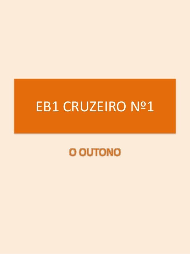 EB1 CRUZEIRO Nº1    O OUTONO