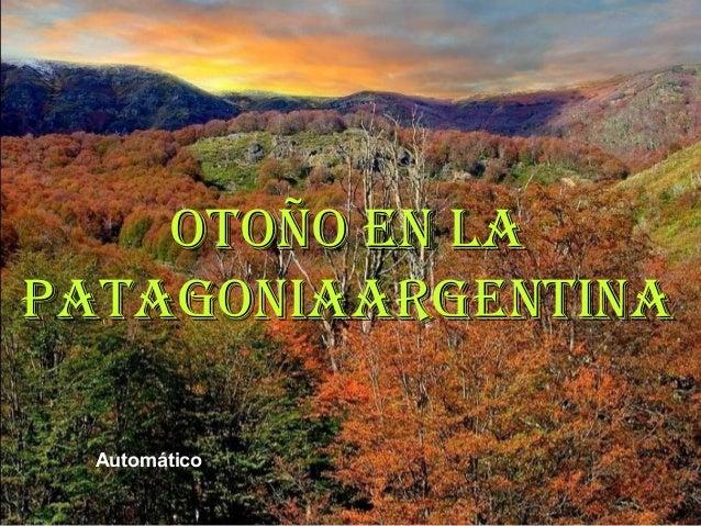 OTOÑO EN LA PATAGONIAARGENTINA Automático