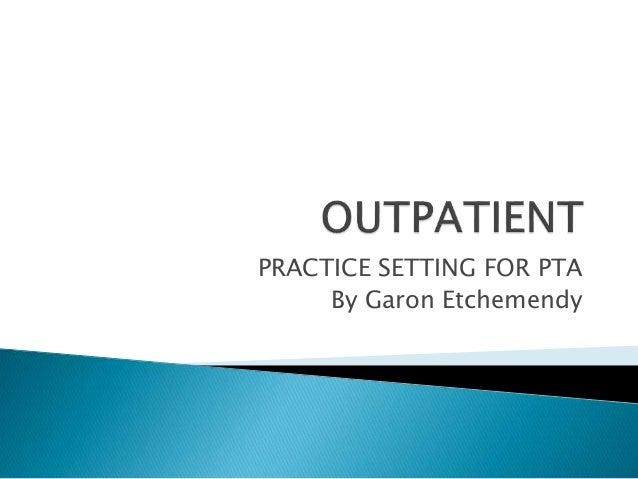PRACTICE SETTING FOR PTA By Garon Etchemendy