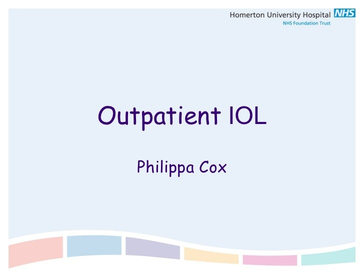 Outpatient  IOL Philippa Cox