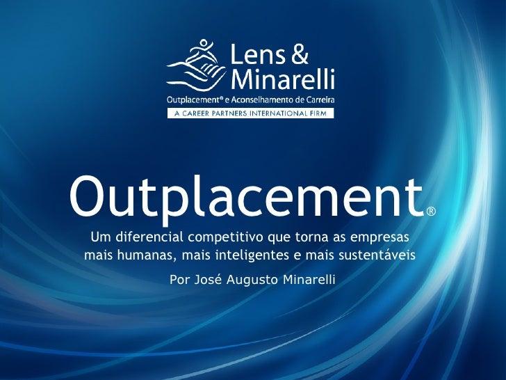 Outplacement  Um diferencial competitivo que torna as empresas                                                       ®   m...