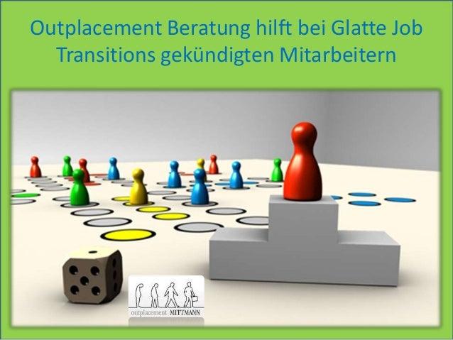 Outplacement Beratung hilft bei Glatte Job Transitions gekündigten Mitarbeitern