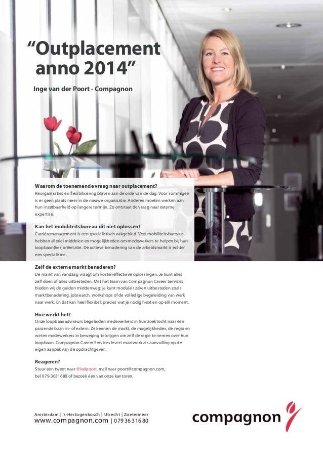 """""""Outplacement anno 2014"""" Inge van der Poort - Compagnon  Waarom de toenemende vraag naar outplacement? Reorganisaties en f..."""