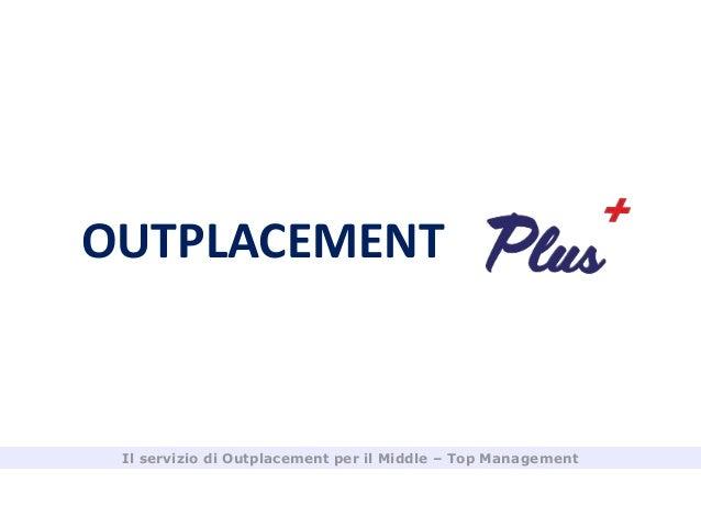 Il servizio di Outplacement per il Middle – Top Management OUTPLACEMENT