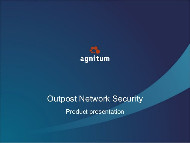 Outpost Network SecurityProduct presentation
