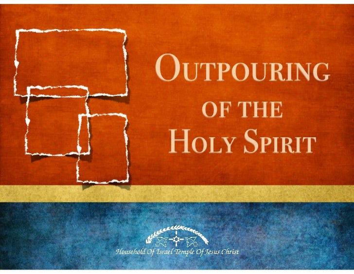 Outpouring  of theHoly Spirit