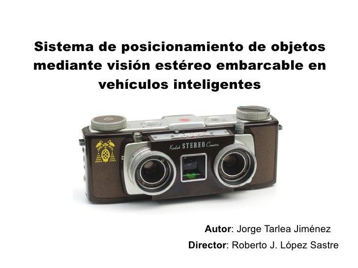 Sistema de posicionamiento de objetos mediante visión estéreo embarcable en         vehículos inteligentes                ...