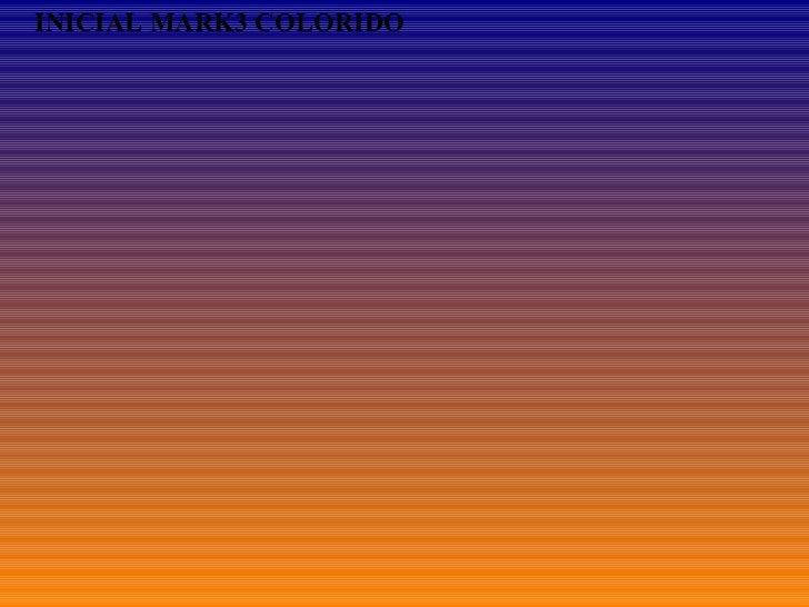 INICIAL MARK3 COLORIDO