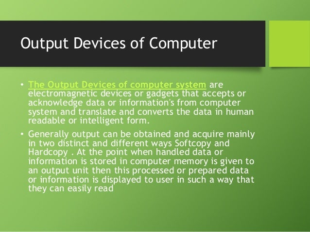 Output devices-of-computer-system Slide 2