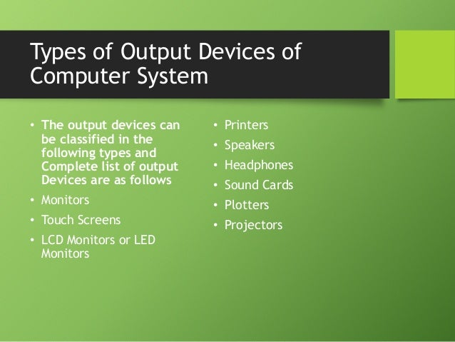 Output devices-of-computer-system Slide 3