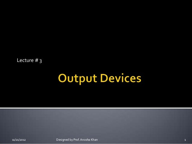 Lecture # 311/21/2012       Designed by Prof. Anosha Khan   1
