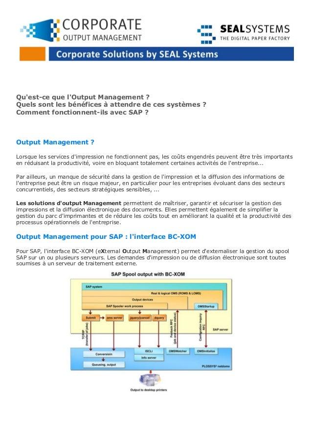 Quest-ce que lOutput Management ?Quels sont les bénéfices à attendre de ces systèmes ?Comment fonctionnent-ils avec SAP ?O...