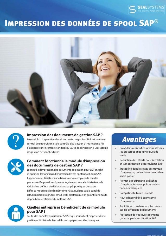 Impression des données de spool SAP®  ?  Impression des documents de gestion SAP ? Le module d'impression des documents de...