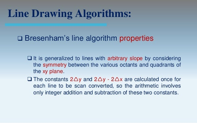 Bresenham Line Drawing Algorithm For Positive Slope : Output primitives computer graphics c version