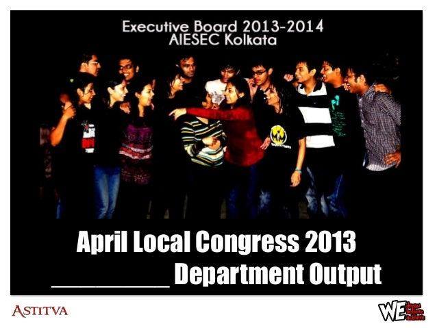 April Local Congress 2013________ Department Output