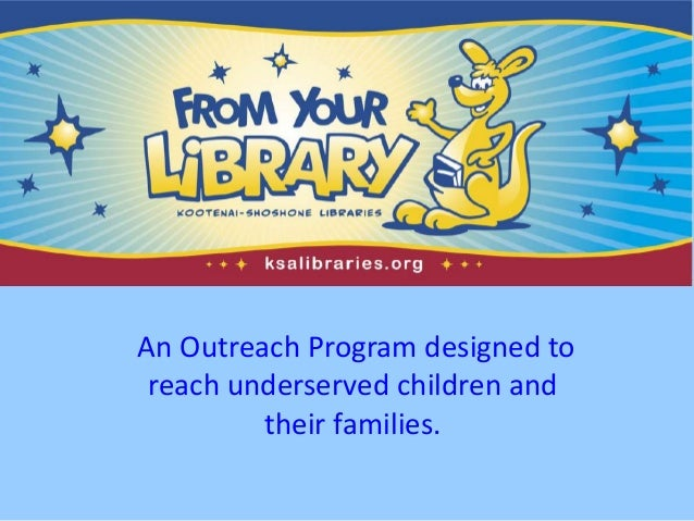 An Outreach Program designed to reach underserved children and their families.