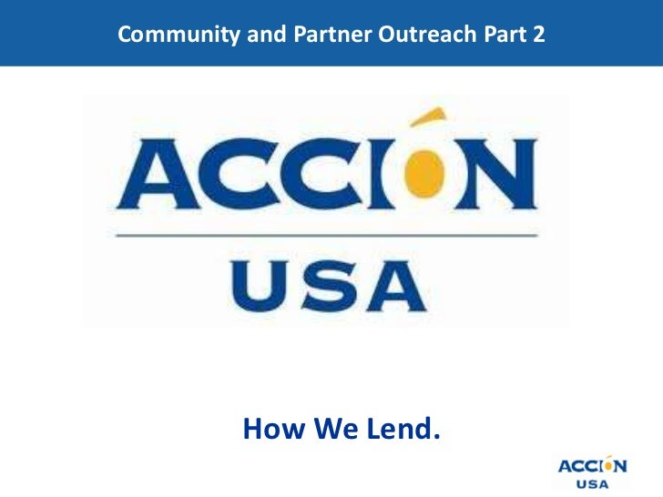 Community and Partner Outreach Part 2<br />How We Lend.<br />
