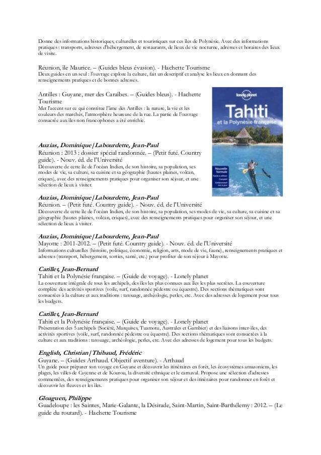 Donne des informations historiques, culturelles et touristiques sur ces îles de Polynésie. Avec des informationspratiques ...