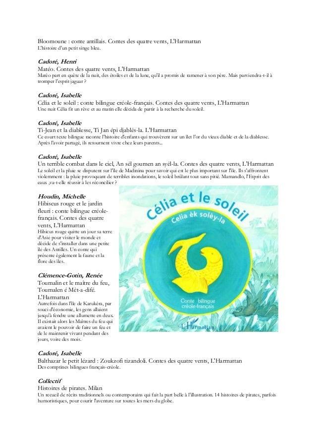 Bloomoune : conte antillais. Contes des quatre vents, LHarmattanLhistoire dun petit singe bleu.Cadoré, HenriMatéo. Contes ...