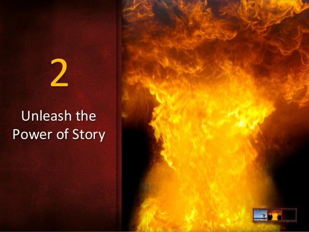 2   Unleash  the     Power  of  Story