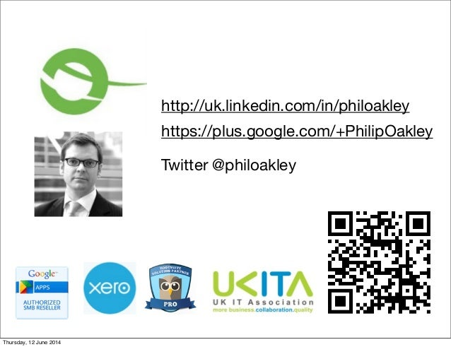 https://plus.google.com/+PhilipOakley http://uk.linkedin.com/in/philoakley Twitter @philoakley Thursday, 12 June 2014