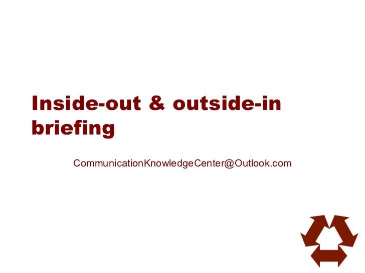 Inside-out & outside-inbriefing   CommunicationKnowledgeCenter@Outlook.com