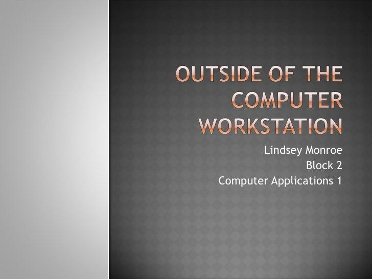 Lindsey Monroe Block 2 Computer Applications 1