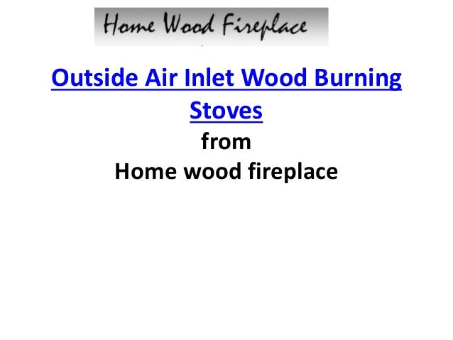 Outside Air Inlet Wood Burning Stoves