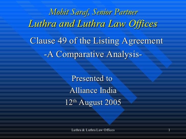 Mohit Saraf, Senior Partner Luthra and Luthra Law Offices <ul><li>Clause 49 of the Listing Agreement </li></ul><ul><li>-A ...