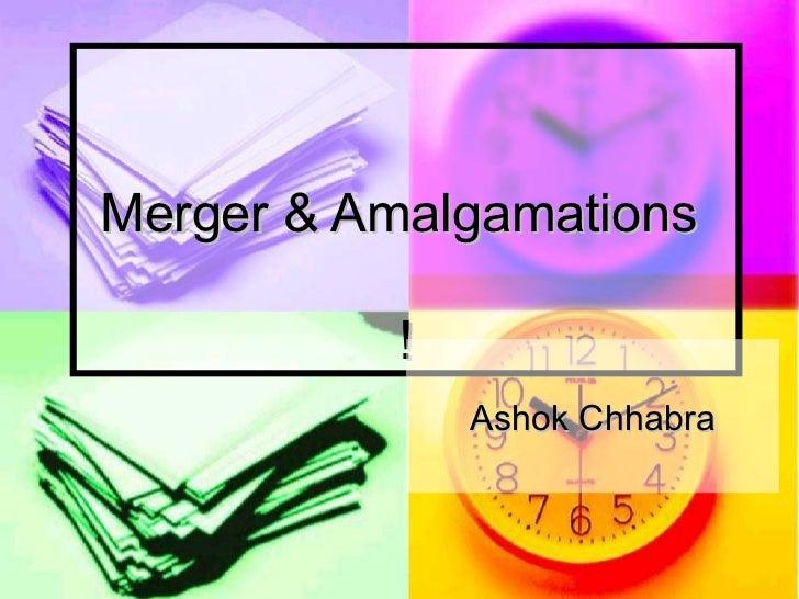 Merger & Amalgamations  ! Ashok Chhabra