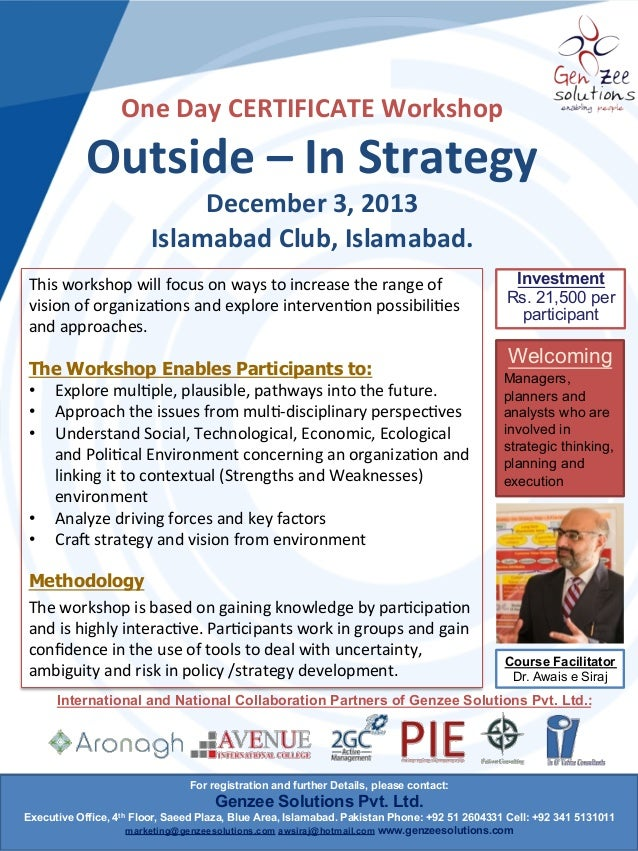 One  Day  CERTIFICATE  Workshop     Outside  –  In  Strategy   December  3,  2013   Islamabad  C...