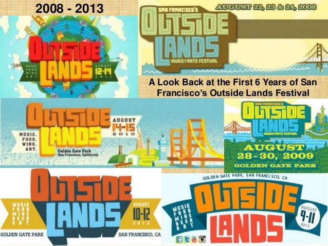 A Look Back at the First 6 Years of San Francisco's Outside Lands Festival 2008 - 2013
