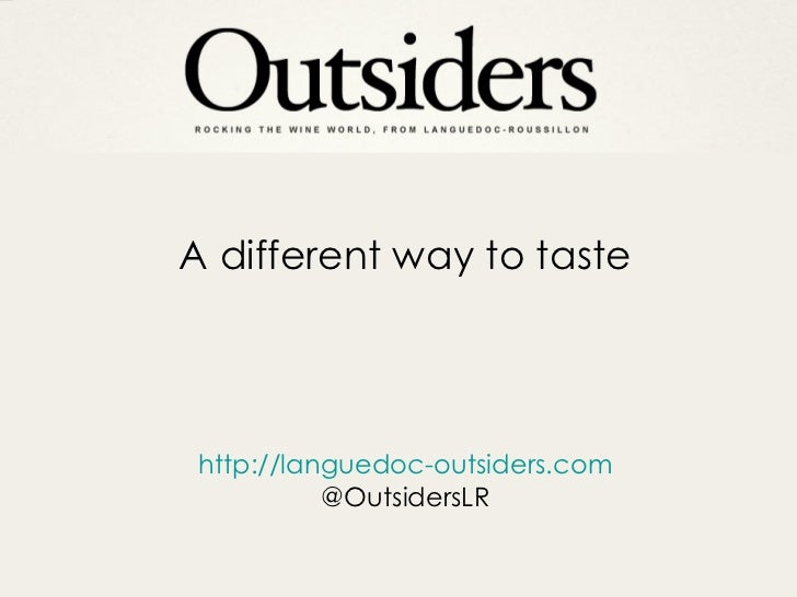 http://languedoc-outsiders.com @OutsidersLR A different way to taste
