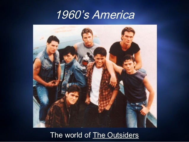 1960's AmericaThe world of The Outsiders