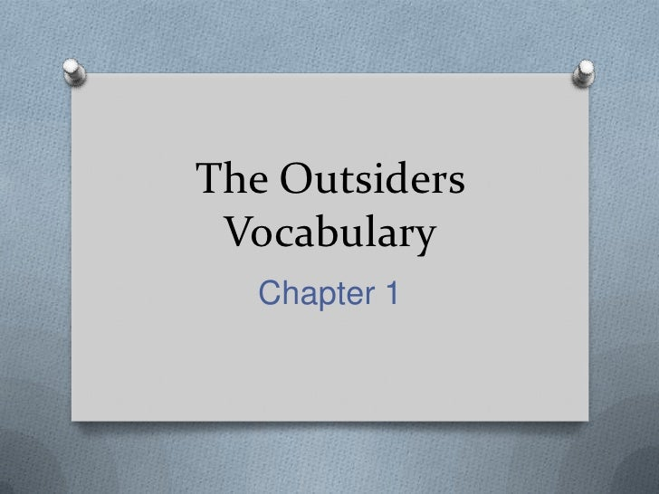 The Outsiders Vocabulary  Chapter 1