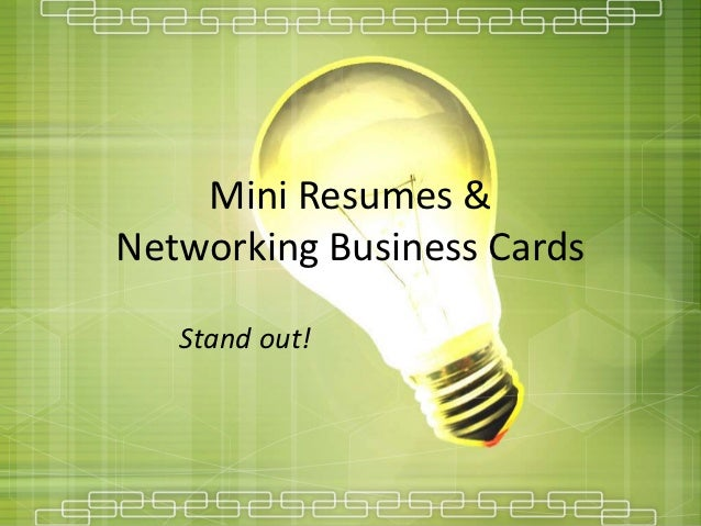 Mini Resumes &Networking Business Cards   Stand out!